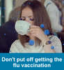 Don't put off getting the flu vaccination
